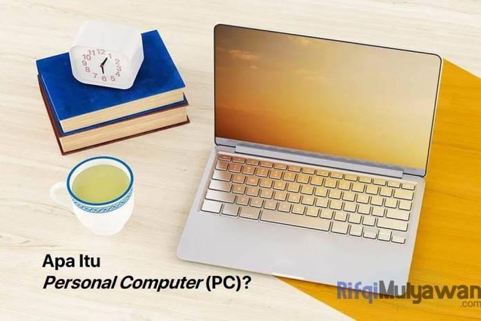 Gambar Pengertian Personal Computer PC Apa Itu Komputer Pribadi Sejarah Fungsi Dan Jenis Jenisnya