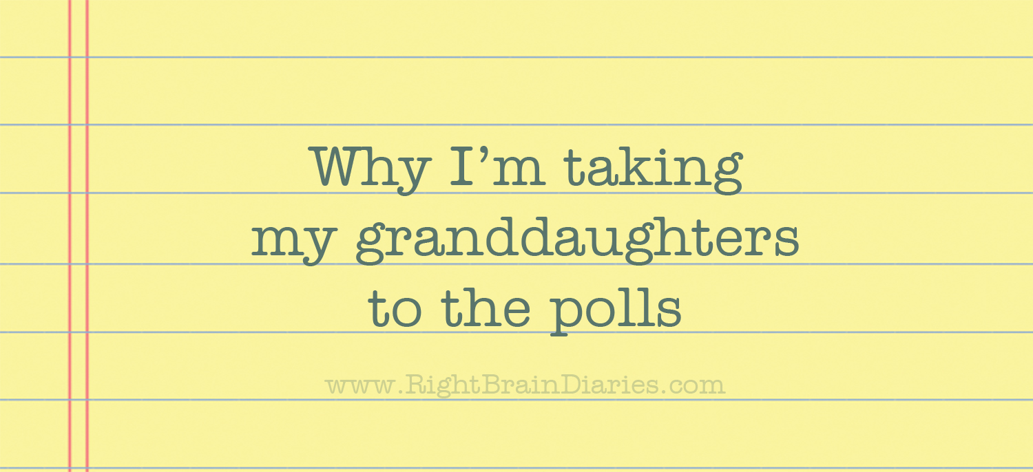 Why I'm taking my granddaughters to the polls