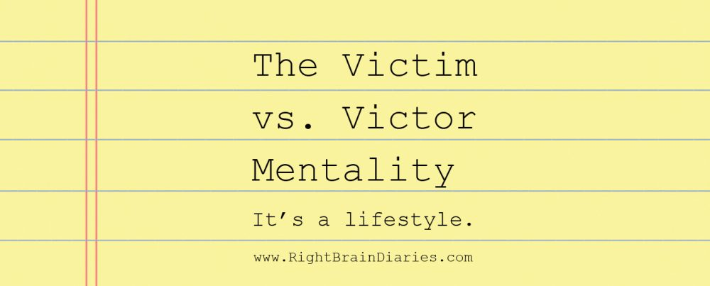 Victims vs. Victors: making the choice.
