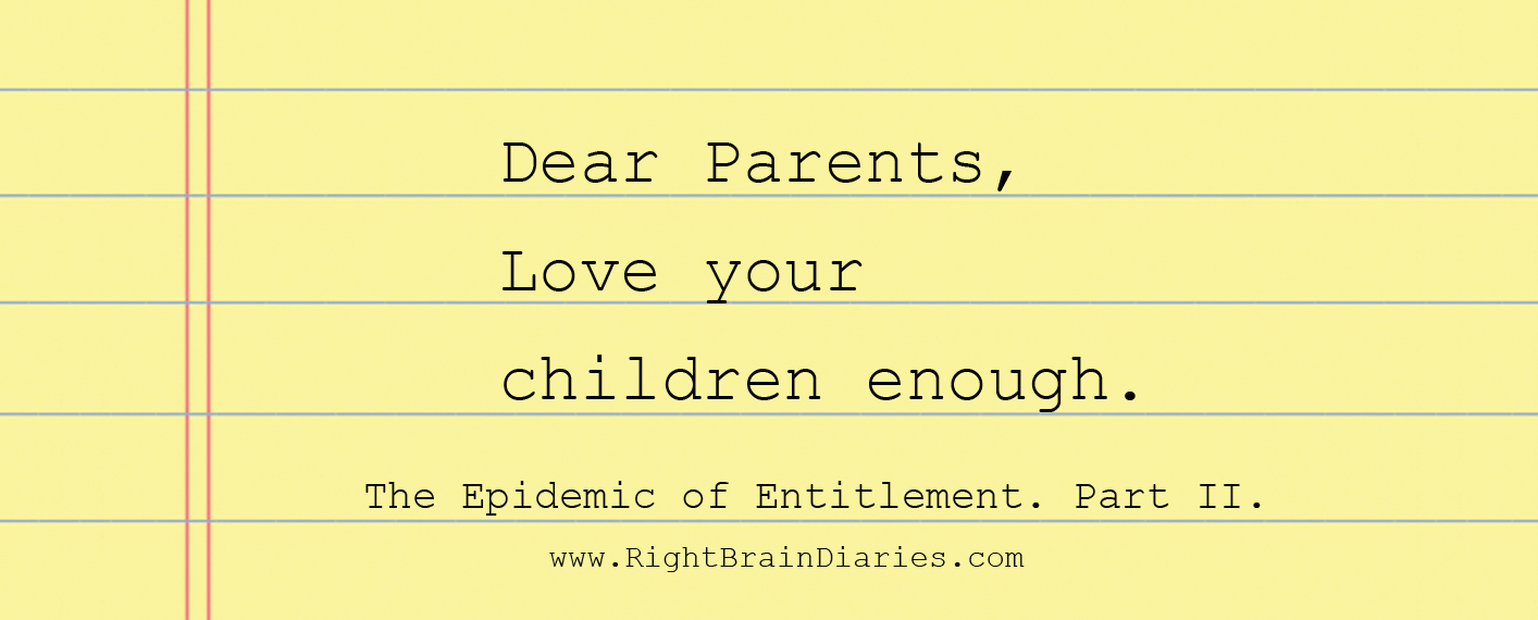 Dear Parents: Love your kids enough.