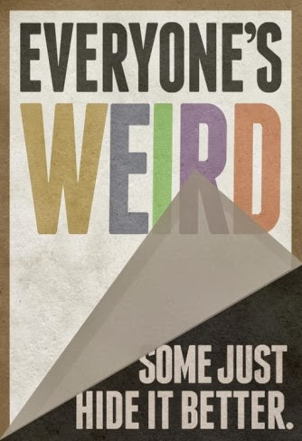 everyone-s-weird-some-just-hide-it-better