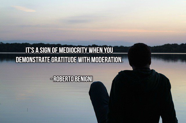 its-a-sign-of-mediocrity-when-you-demonstrate-gratitude-with-moderation