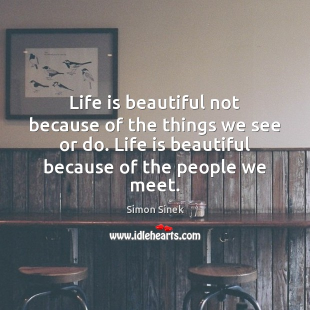 life-is-beautiful-not-because-of-the-things-we-see-or-do
