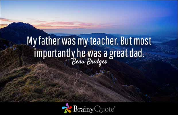 Teacher-Sayings-my-father-was-my-teacher-but-most-importantly-he