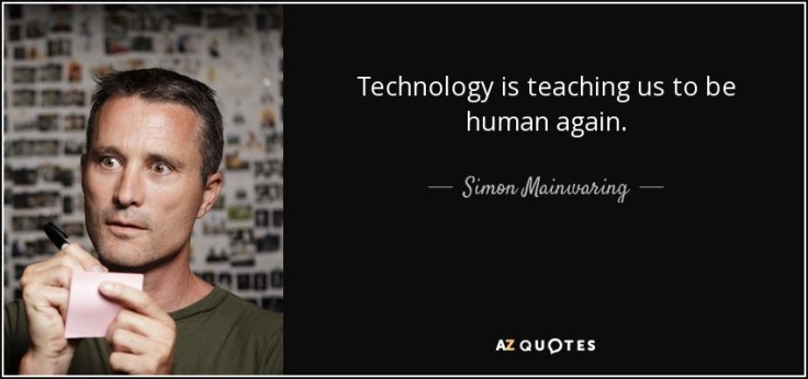 quote-technology-is-teaching-us-to-be-human-again-simon-mainwaring-54-56-95.jpg