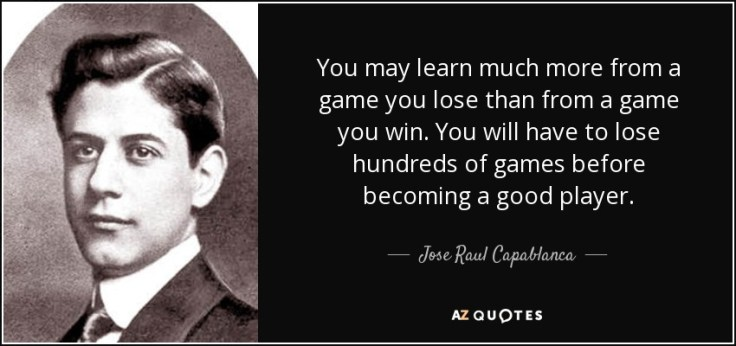 quote-you-may-learn-much-more-from-a-game-you-lose-than-from-a-game-you-win-you-will-have-jose-raul-capablanca-60-5-0529.jpg