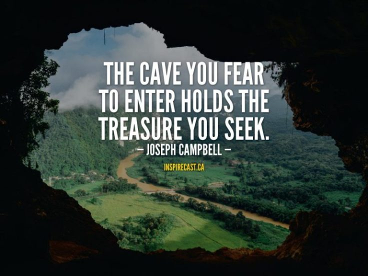 343-Joseph-Campbell-The-cave-you-fear-to-enter-holds-the-treasure-you-seek-768x576