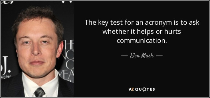 quote-the-key-test-for-an-acronym-is-to-ask-whether-it-helps-or-hurts-communication-elon-musk-135-22-63