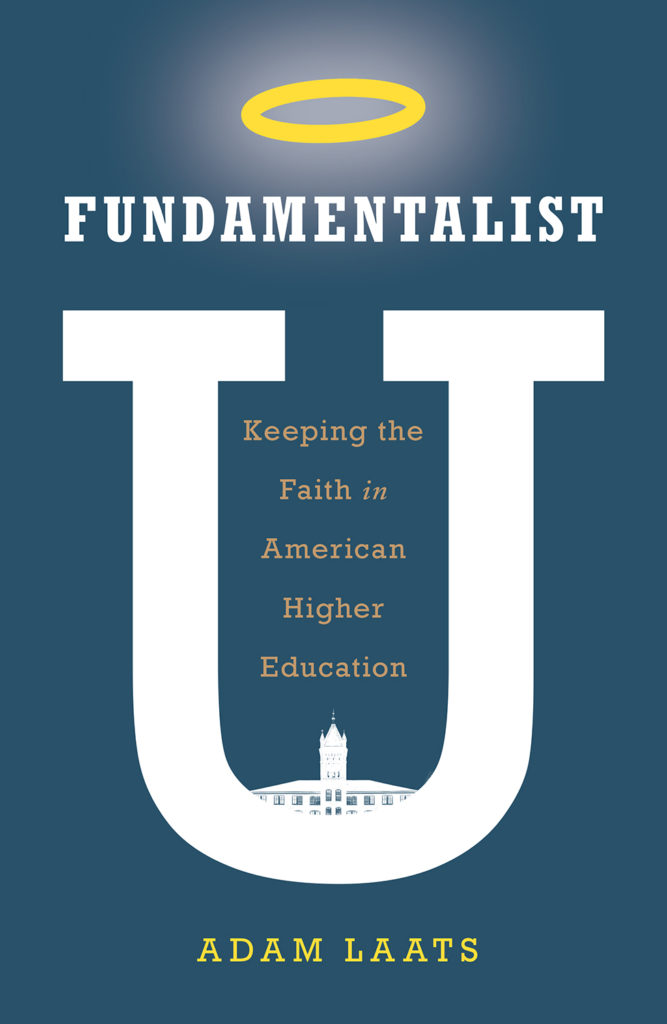 Cover of Fundamentalist U by Adam Laats