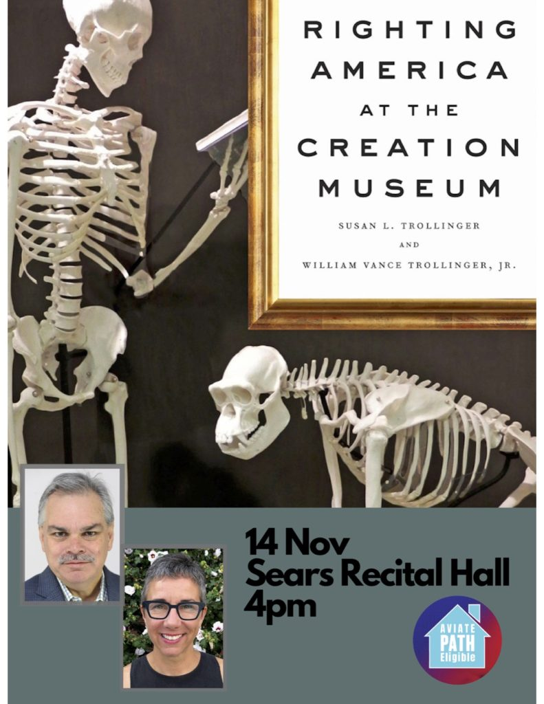 """This image features the book cover for """"Righting America at the Creation Museum"""" by William and Susan Trollinger. It also features a headshot for William Trollinger and Susan Troliinger and the date, time, and location of the event: November 14 at 4pm in Sears Recital Hall."""