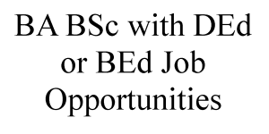 BA BSc with DEd or BEd Job Opportunities
