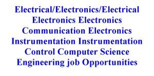Electrical/Electronics/Electrical Electronics Electronics Communication Electronics Instrumentation Instrumentation Control Computer Science Engineering job Opportunities