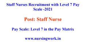 Staff Nurses Recruitment with Level 7 Pay Scale -2021