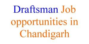 Draftsman Job opportunities in Chandigarh