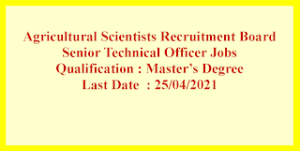 Senior Technical Officer Job opportunities in Agricultural Scientists Recruitment Board