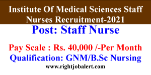 40000 Salary Staff Nurse Jobs in Institute Of Medical Sciences