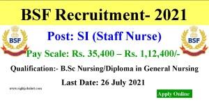 BSF Staff Nurses Recruitment- 2021
