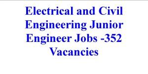 Electrical and Civil Engineering Junior Engineer Jobs -352 Vacancies