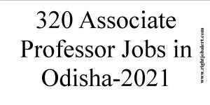 320 Associate Professor Jobs in Odisha-2021