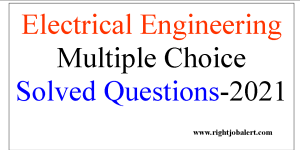 Electrical Engineering Multiple Choice Solved Questions-2021