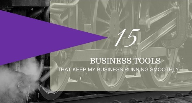 15 Business Tools That Keep My Business Running Smoothly
