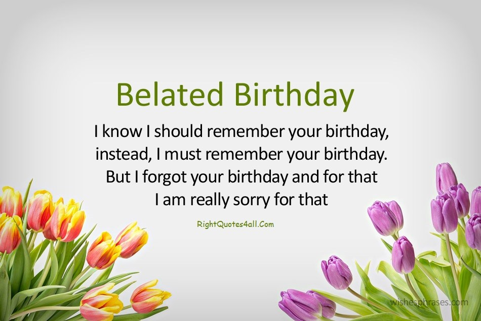 Belated Happy Birthday Quotes - Belated Birthday Wishes And Messages %