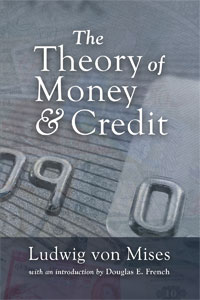 The Theory of Money and Credit Ludwig von Mises