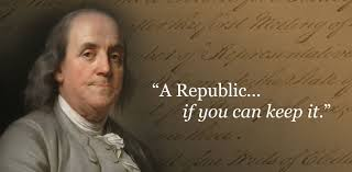Ben Franklin A Republic if you can keep it