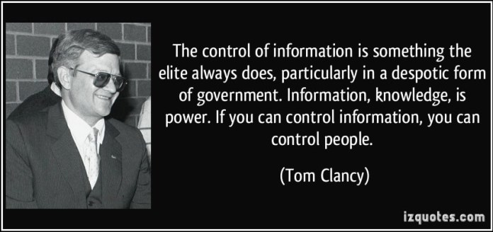 quote-the-control-of-information-is-something-the-elite-always-does-particularly-in-a-despotic-form-of-tom-clancy-37709