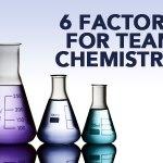 6 factors for team chemistry