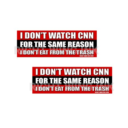 I Don't Watch CNN for The Same Reason I don't Eat-from-The Trash Stickers
