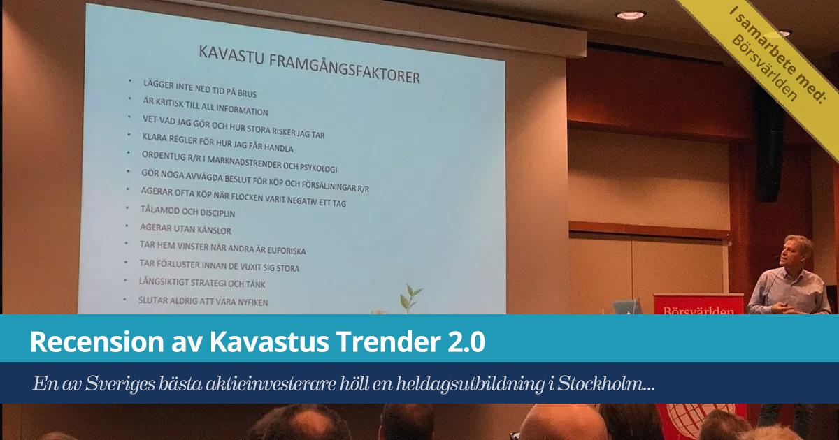 Försättsbild till artikeln: Recension av Kavastus Trender 2.0 - En av Sveriges bästa aktieinvesterare höll en heldagsutbildning i Stockholm...