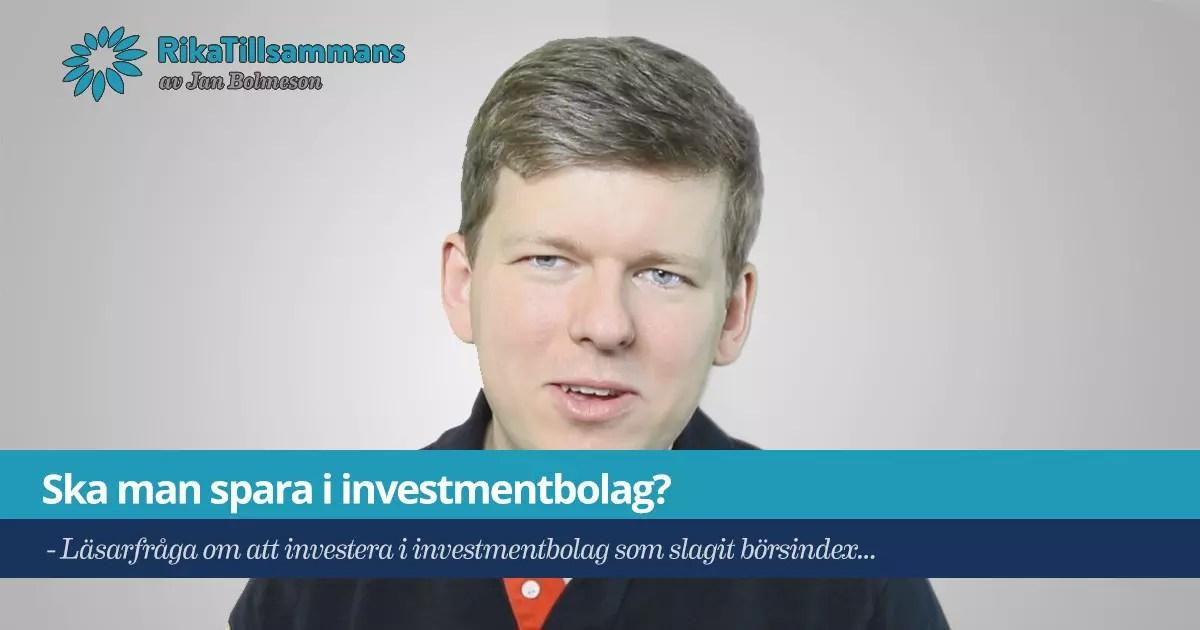 Läsarfråga om att investera i investmentbolag som slagit börsindex...