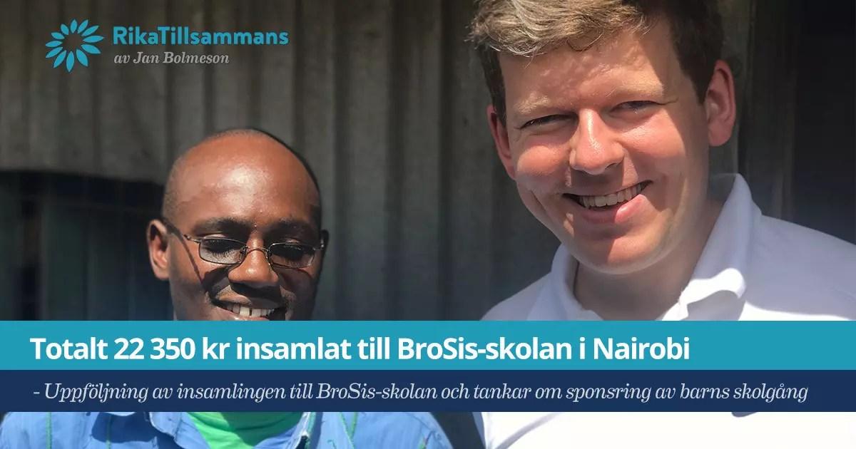 Försättsbild till artikeln: Totalt 22 350 kr insamlat till BroSis-skolan i Nairobi - Uppföljning av insamlingen till BroSis-skolan i Nairobi och tankar om sponsring av barns skolgång