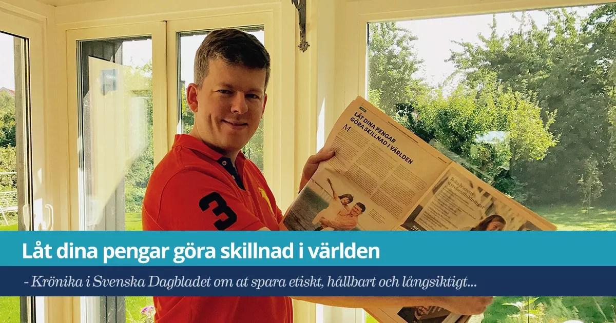 Försättsbild till artikeln: Låt dina pengar göra skillnad i världen - Krönika i Svenska Dagbladet om at spara etiskt, hållbart och långsiktigt...