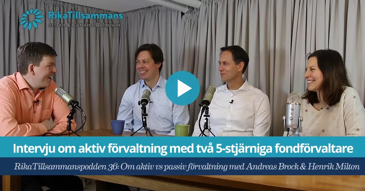 RikaTillsammanspodden 36 - Intervju om aktiv förvaltning med två 5-stjärniga fondförvaltare