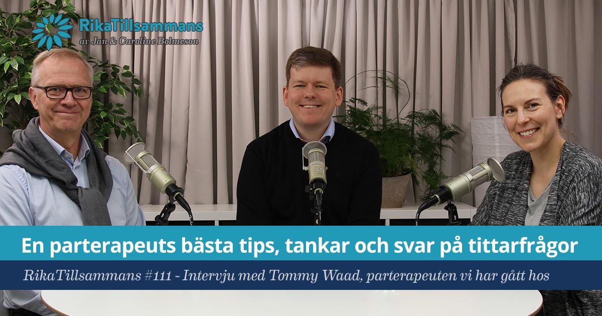 Försättsbild till artikeln: Vår parterapeuts bästa tips, tankar och svar på läsarfrågor - RikaTillsammans #111 - Intervju med Tommy Waad, parterapeuten vi har gått hos
