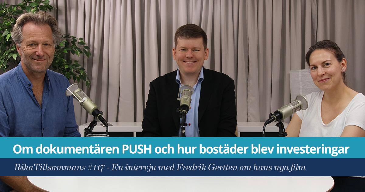 Försättsbild till artikeln: Om dokumentären PUSH: Hur bostäder blev investeringar - RikaTillsammans #117 - Intervju med dokumentärfilmaren Fredrik Gertten om hans nya film