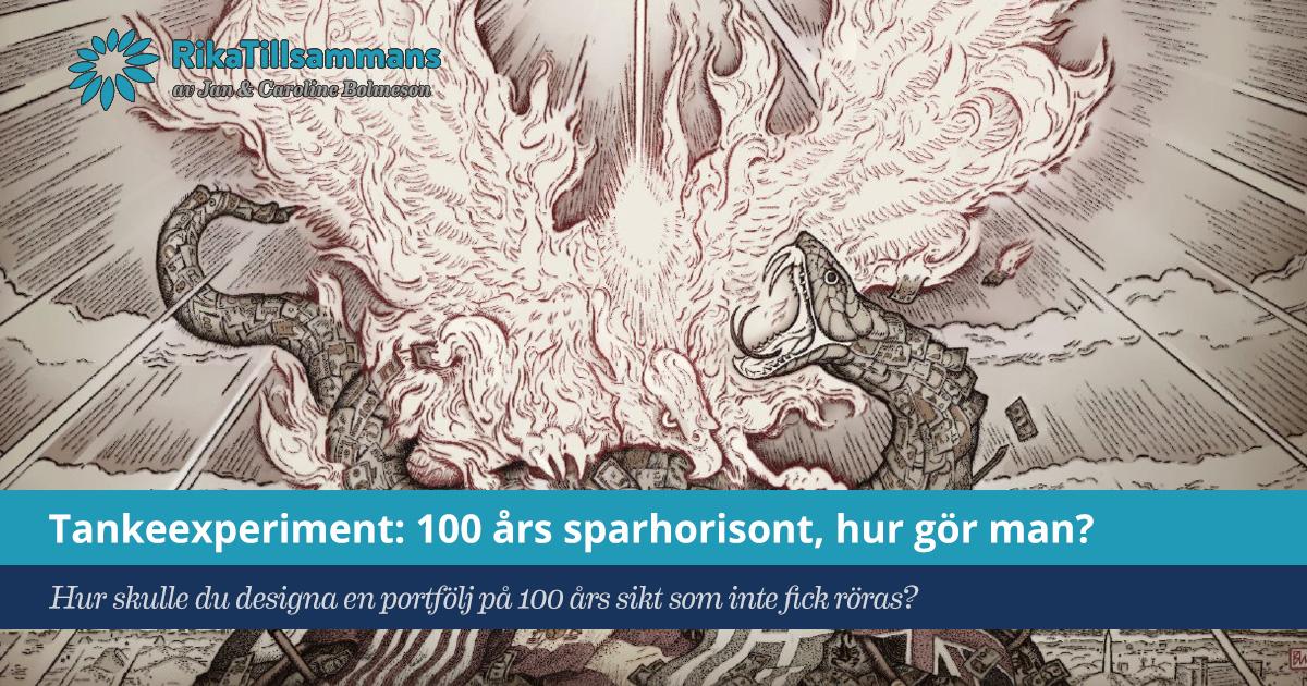 Försättsbild till artikeln: Tankeexperiment: 100 års sparhorisont? - Hur skulle du designa en portfölj på 100 års sikt som inte fick röras?