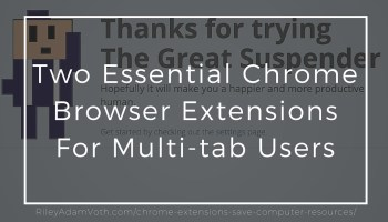 multi tab browser these two chrome extensions save your computer battery and power