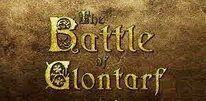 Battle of Clontarf report by Dennis McIntyre Chairman Clontarf Tourism
