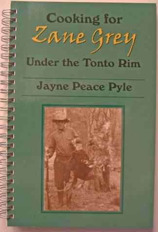 Cooking for Zane Grey-Under the Tonto Rim