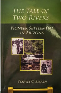 The Tale of Two Rivers – Pioneer Settlement in Arizona