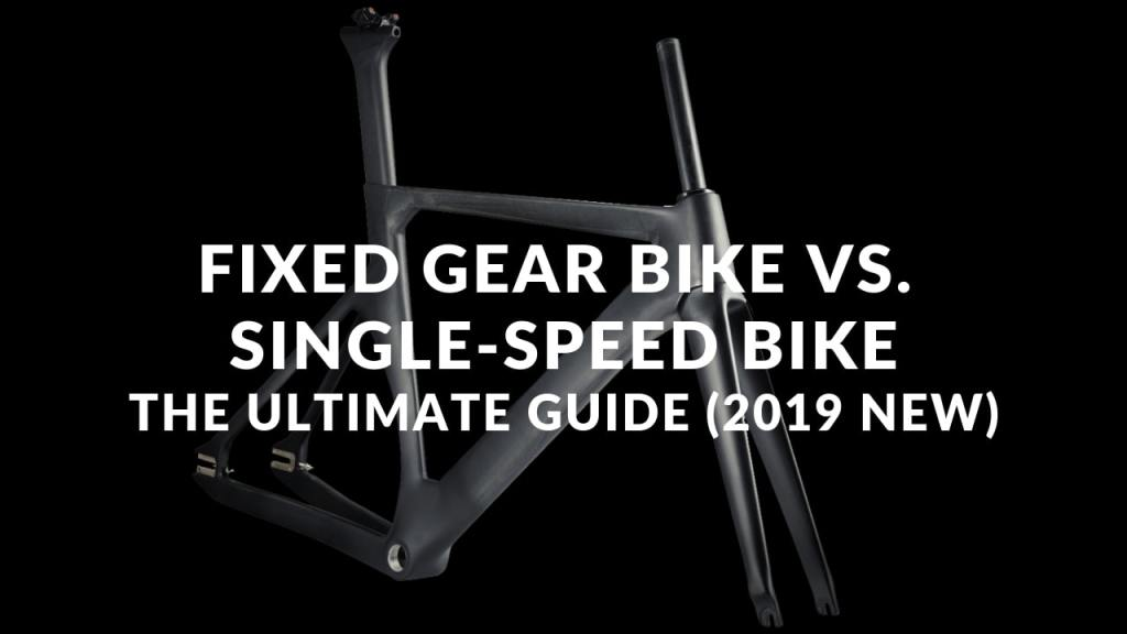 Fixie bike vs Single-speed bike Guide