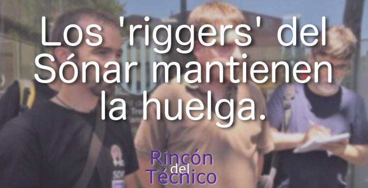 Los 'riggers' del Sónar mantienen la huelga.