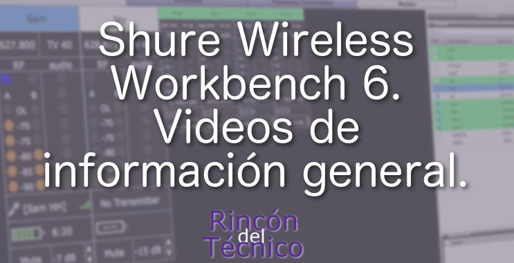 Shure Wireless Workbench 6. Videos de información general.