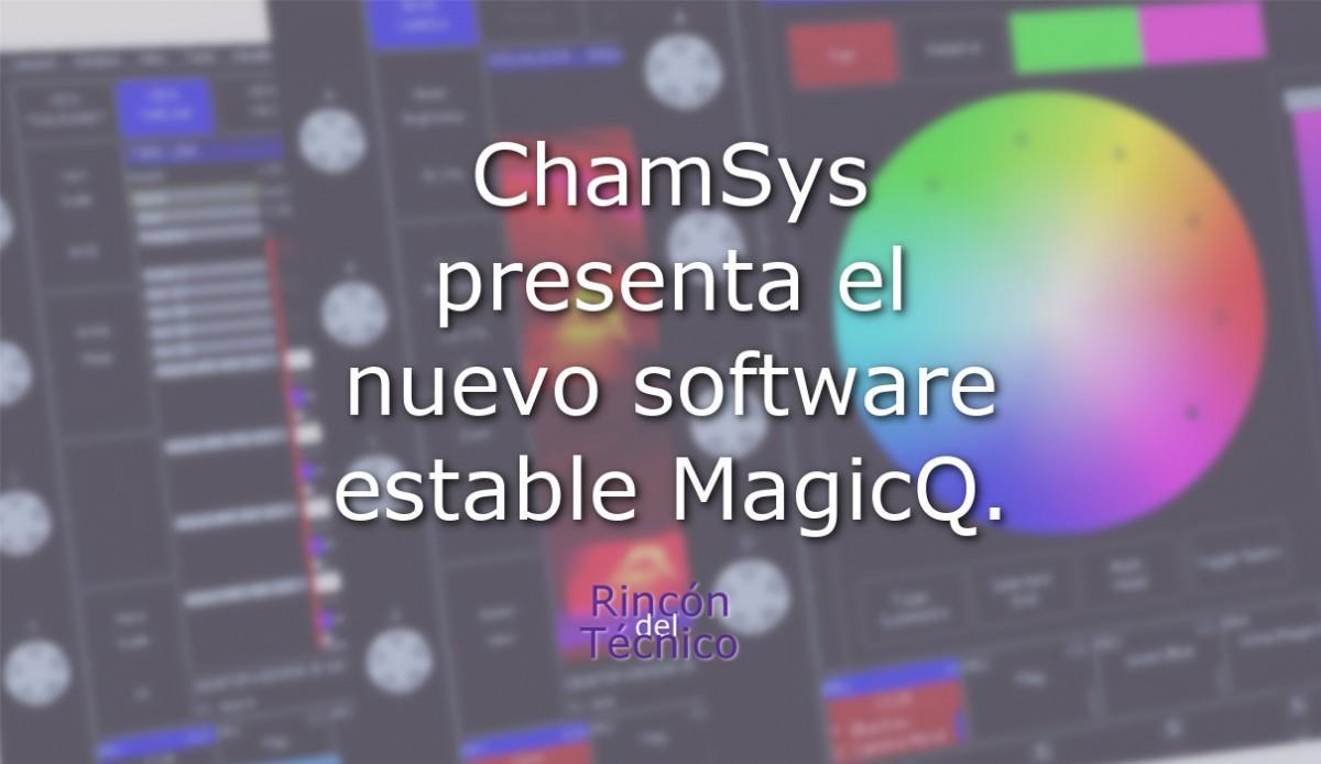 ChamSys presenta el nuevo software estable MagicQ .