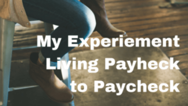 My Experiement Living Payheck to Paycheck