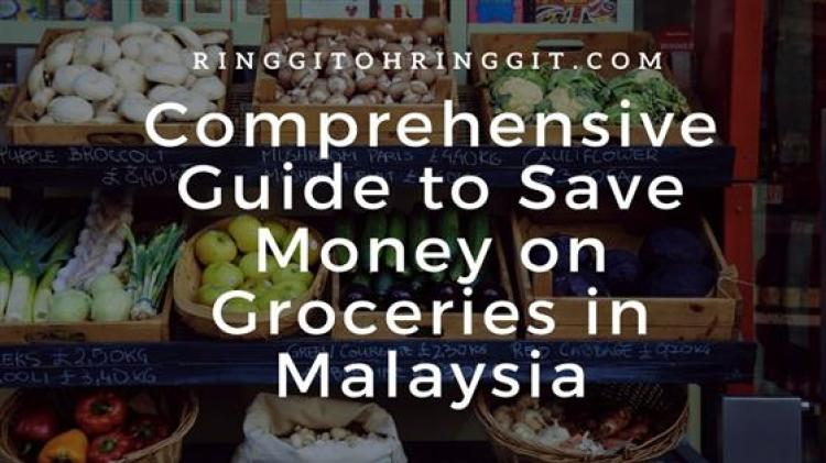 comprehensive guide to save money on groceries in malaysia