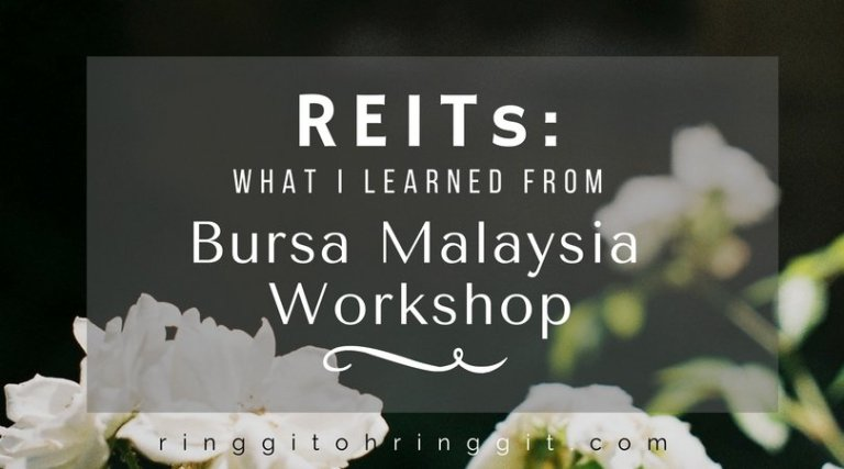5 Things I Learned About REITs in Malaysia (From a Bursa Malaysia-Sponsored Workshop)